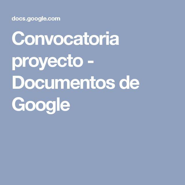 Convocatoria proyecto - Documentos de Google