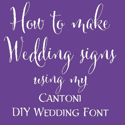 How to Make DIY Wedding Signs with Cantoni DIY Wedding Font