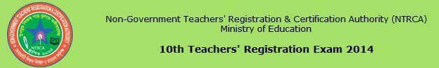 10th NTRCA Teachers Registration Exam Details