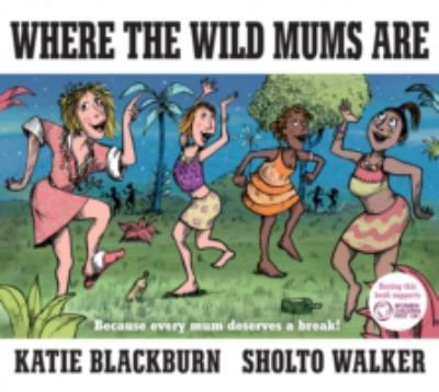 Cover image for Where the wild mums are