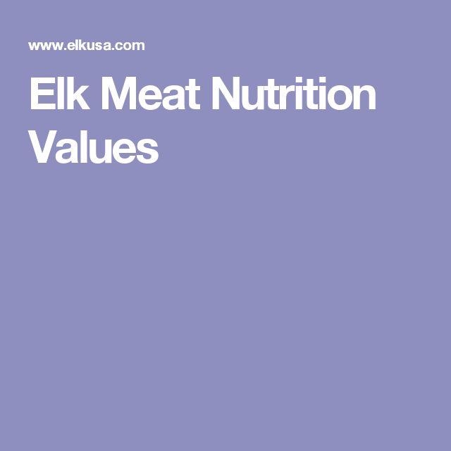 Elk Meat Nutrition Values