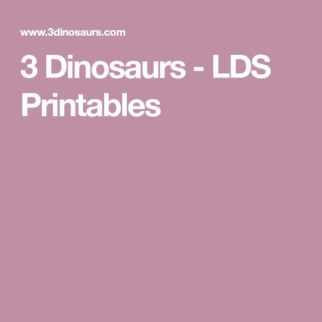 3 Dinosaurs - LDS Printables