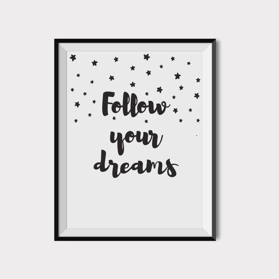 Quote,Typography poster, Printable Wall Art, Printable Art, Quote Wall Art, Printable Quote, Follow your dreams,Wall quote,INSTANT DOWNLOAD.  This