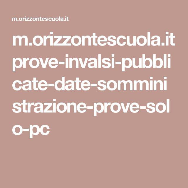 m.orizzontescuola.it prove-invalsi-pubblicate-date-somministrazione-prove-solo-pc