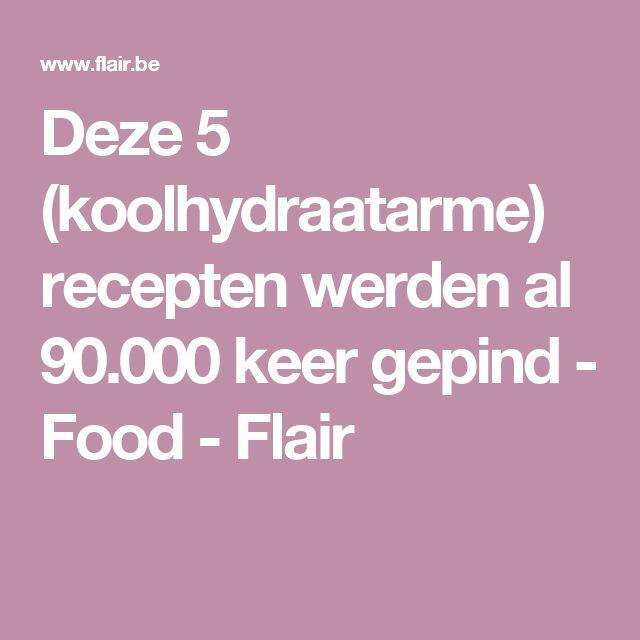 Deze 5 (koolhydraatarme) recepten werden al 90.000 keer gepind - Food - Flair