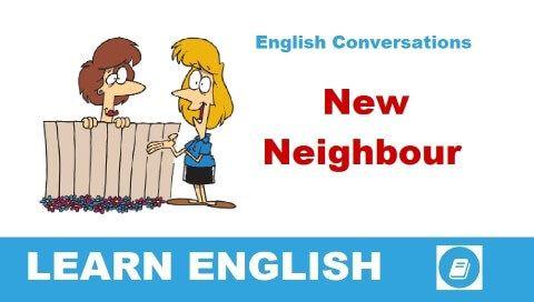 Angol videó lecke magyar fordítással és interaktív gyakorló feladat. A szituációs párbeszéd témája: megismerkedés az új szomszédokkal. Hallgasd és olvasd a szöveget.