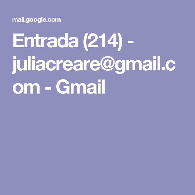 Entrada (214) - juliacreare@gmail.com - Gmail