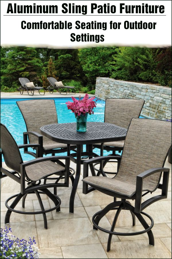 Aluminum Sling Patio Furniture Comfortable Seating For Outdoor