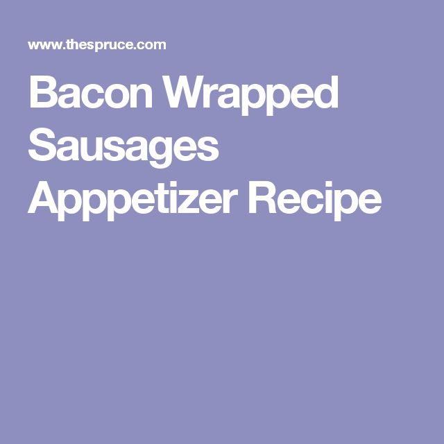 Bacon Wrapped Sausages Apppetizer Recipe
