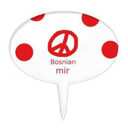 Bosnian Language And Peace Symbol Design Cake Topper - decor gifts diy home & living cyo giftidea