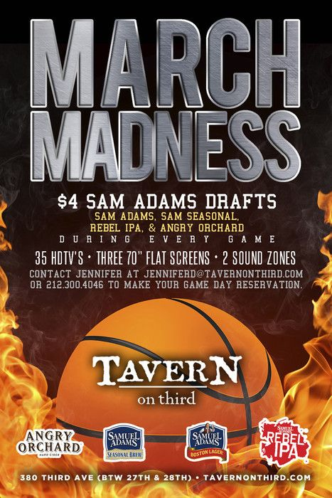 March Madness: Elite 8 #EliteEight March 28, 2015  Join us at TAVERN on Third to watch the top 8 NCAA teams team dribble, pass, travel and shoot their way into the Final 4.  All Sam Adams beers are just $4 include Sam Adams Boston Lager, Rebel IPA, Sam Adams Seasonal, and Angry Orchard.
