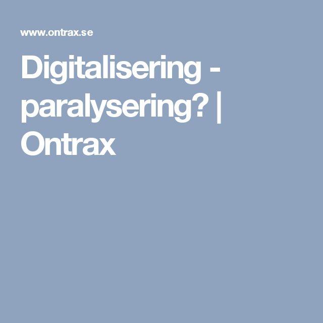 Digitalisering - paralysering? | Ontrax