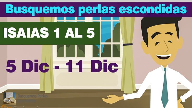 Busquemos Perlas Escondidas : ISAIAS 1 - 5 (5 Diciembre - 11 Diciembre 2...