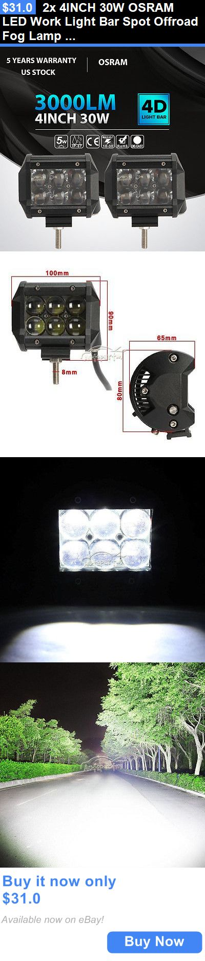 Motors Parts And Accessories: 2X 4Inch 30W Osram Led Work Light Bar Spot Offroad Fog Lamp Pickup Atv Truck BUY IT NOW ONLY: $31.0