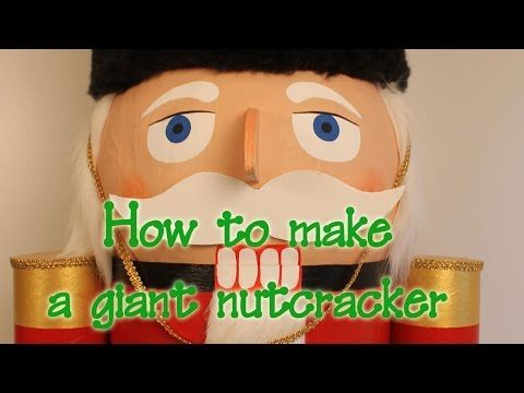 How to make a giant Nutcracker - YouTube