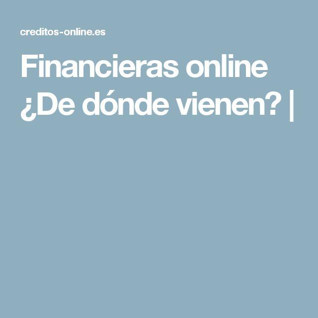 Financieras online ¿De dónde vienen? |