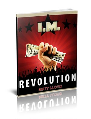 """The IM Revolution Handbook reveals the """"nuts and bolts"""" of my proven business model – how it works, how it converts your leads into sales, and how you get paid for being a part of it. The information in this manual has taken me years and over $150,000 to produce. It contains many of the most closely-guarded secrets of the Top 3%. This information could easily be used to build a million-dollar business online.  http://www.myonlinebusinessempire.com/go/aArXDF/0710b43b"""