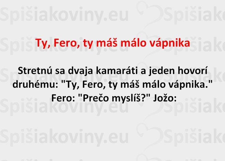 Ty, Fero, ty máš málo vápnika - Spišiakoviny.eu