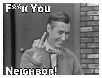 F**k You      Neighbor!