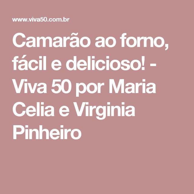 Camarão ao forno, fácil e delicioso! - Viva 50 por Maria Celia e Virginia Pinheiro