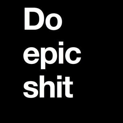 : Life, Inspiration, Epicshit, Quotes, Epic Shit, Wisdom, Thought, Things