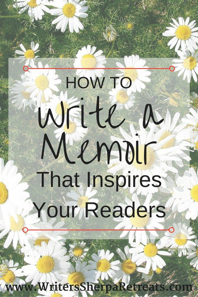 Writing a Memoir: How to write about your life experiences to inspire others