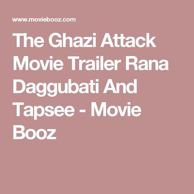 The Ghazi Attack Movie Trailer Rana Daggubati And Tapsee - Movie Booz