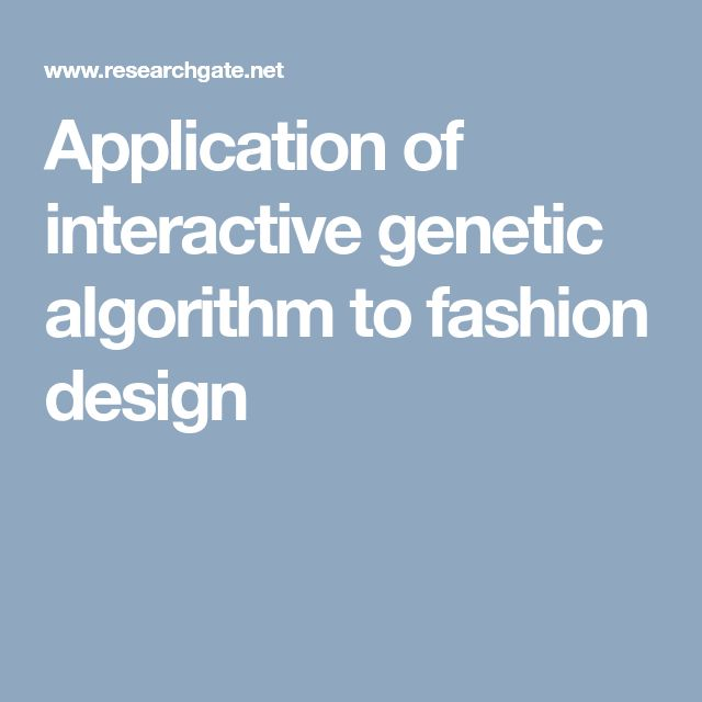 Application of interactive genetic algorithm to fashion design