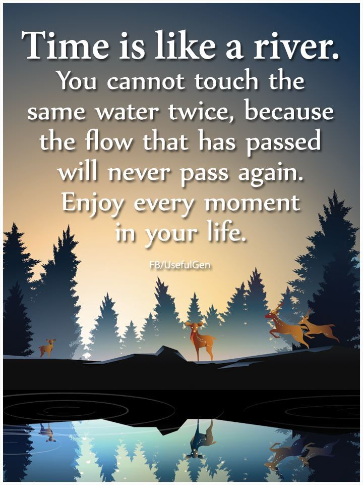 Time Is Like A River Hodge Podge Pinterest Quotes