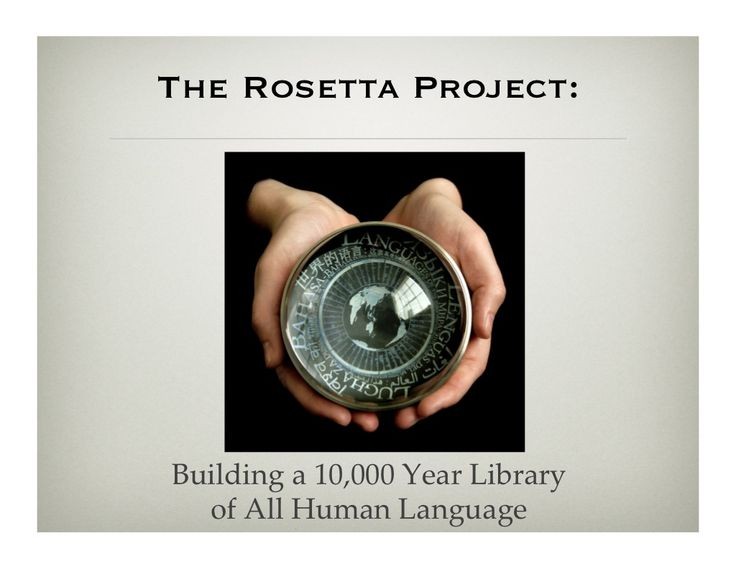 Laura Welcher - The Rosetta Project and The Language Commons by longnow via slideshare