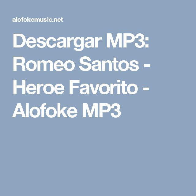 Descargar MP3: Romeo Santos - Heroe Favorito - Alofoke MP3