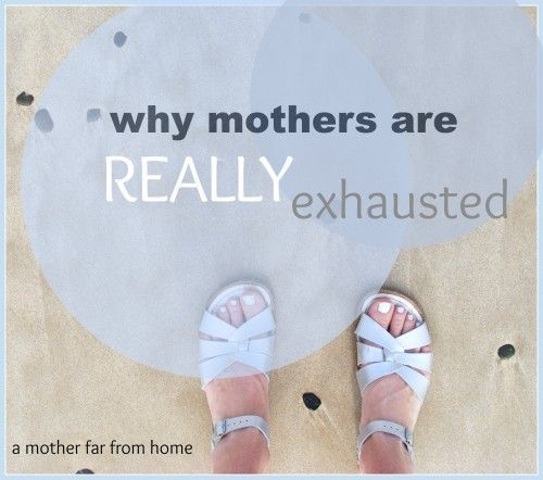 Awesome post (shared over 90,000 times!!) on the real reason why mothers are so exhausted!!!