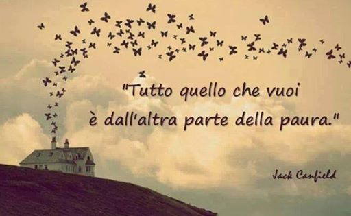 tutto quello che vuoi... Everything you want is on the other side of fear <3