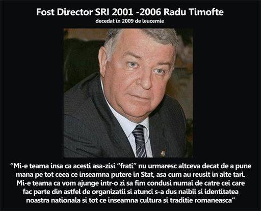 """Radu Timofte, fost sef al SRI, a fost asasinat pentru a nu face publica Descoperirea din Bucegi din August 2003 ! Radu Timofte despre masonerie: """"Doreste sa ocupe toate functiile importante in Stat si reprezinta un pericol pentru Romania !"""""""