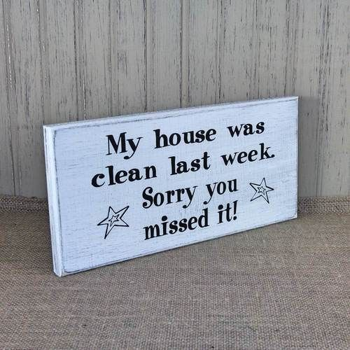 My house was clean last week Sorry you missed it Sign. Rustic Farmhouse Style signs, primitive wood, home decor plaques. Choose your color! Wholesale available. USA made!