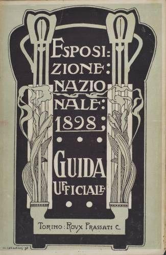 Guida ufficiale. Esposizione Nazionale e della mostra di Arte Sacra, Torino 1898