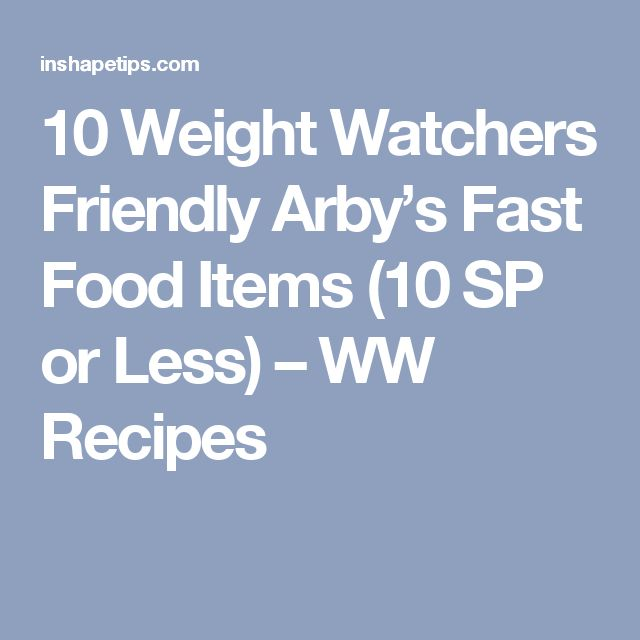 10 Weight Watchers Friendly Arby's Fast Food Items (10 SP or Less) – WW Recipes