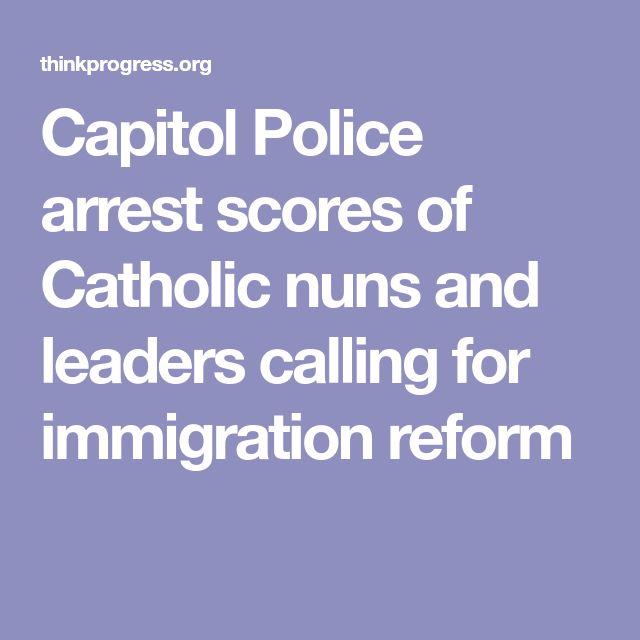 Capitol Police arrest scores of Catholic nuns and leaders calling for immigration reform
