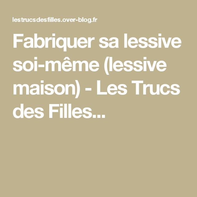 1000 ideas about fabriquer sa lessive on pinterest laundry detergent cris - Comment faire sa pate fimo sois meme ...