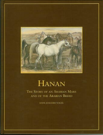 """Hanan: The Story of an Arabian Mare and of the Arabian Breed by Hans Nagel. If you love Egyptian Arabians, this is a great resource. It has tons of old photos of new Egyptian horses that form the foundation of today's Egyptians. Nagel's philosophies are sometimes a little """"out there,"""" but he truly loved his mare Hanan and her descendants."""
