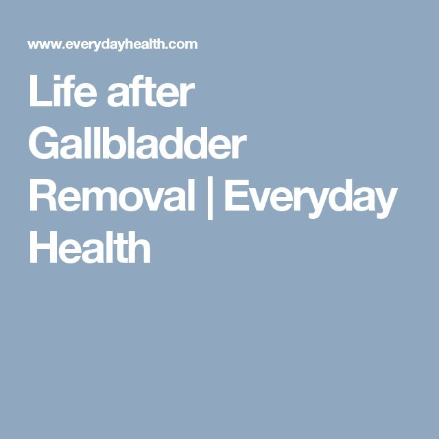 Life after Gallbladder Removal | Everyday Health