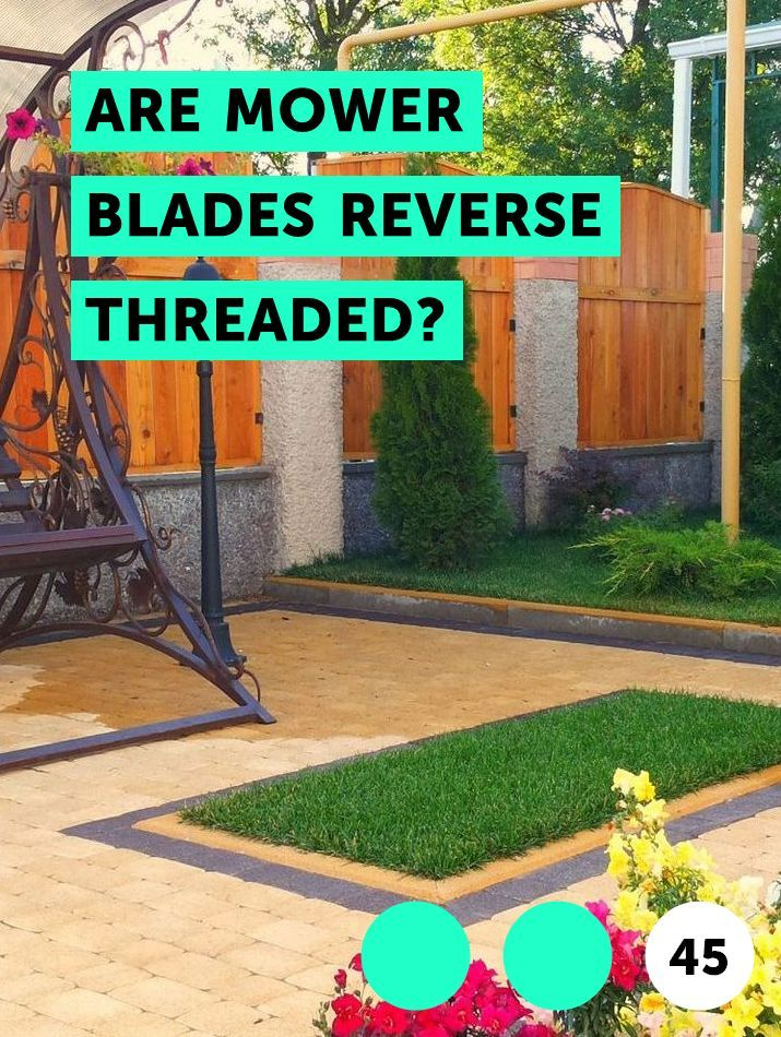 Are Mower Blades Reverse Threaded? | Yard Maintenance