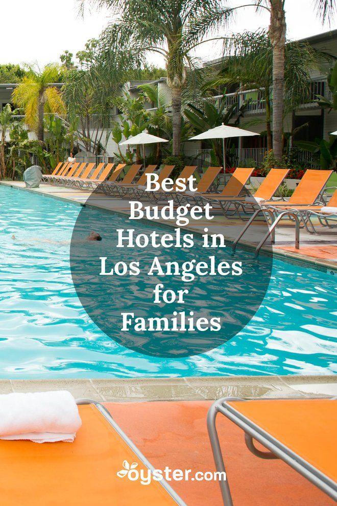 The 6 Best Cheap Hotels in Los Angeles for Families | Best