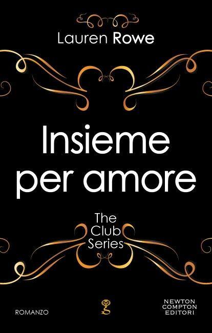 9. Insieme per Amore di Lauren Rowe (#3 The Club)