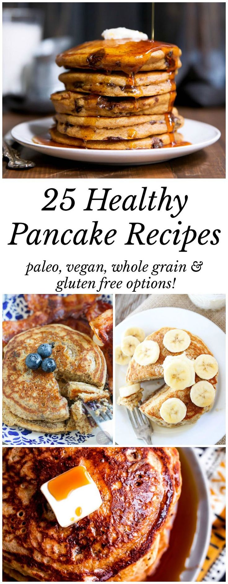 25 Amazing healthy pancake recipes worth waking up for! Paleo, vegan, whole grain and gluten free options! Great for kids.