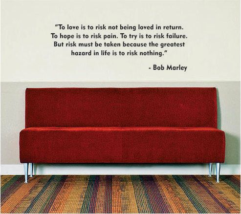 Hey, I found this really awesome Etsy listing at https://www.etsy.com/listing/124259098/bob-marley-to-love-is-to-risk-quote