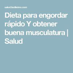 Dieta para engordar rápido Y obtener buena musculatura   Salud