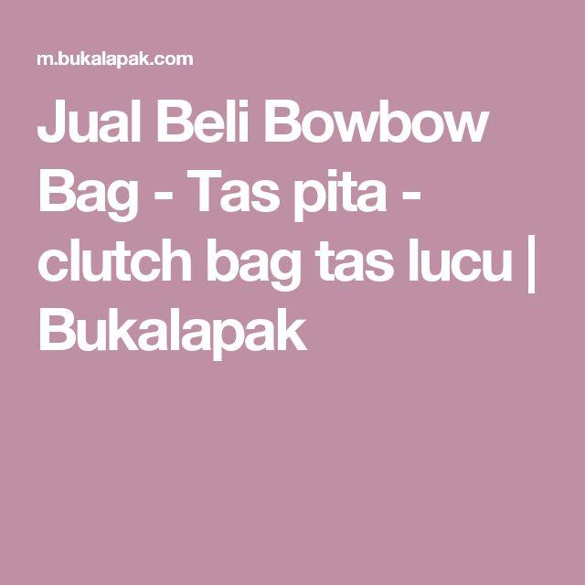 Jual Beli Bowbow Bag - Tas pita - clutch bag tas lucu | Bukalapak