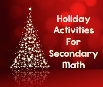 Teaching High School Math: Fun Christmas Activities for Secondary (Middle School and High School) Math