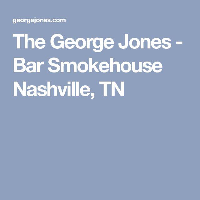 The George Jones - Bar Smokehouse Nashville, TN